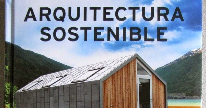 Libros arquitectura sostenible for Arquitectura sostenible