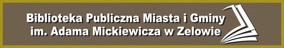 Biblioteka Publiczna Miasta i Gminy im. Adama Mickiewicza w Zelowie
