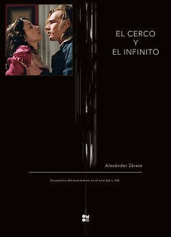 El cerco y el infinito. Escenarios del sentimiento en el cine del siglo XXI