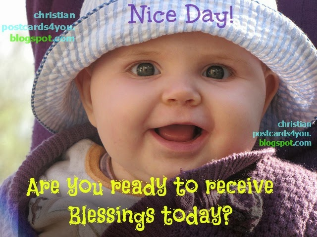 Are you ready to receive your blessings?. Ready for blessings? christian short quotes, nice christian images, cards, christian free cards for facebook friends.