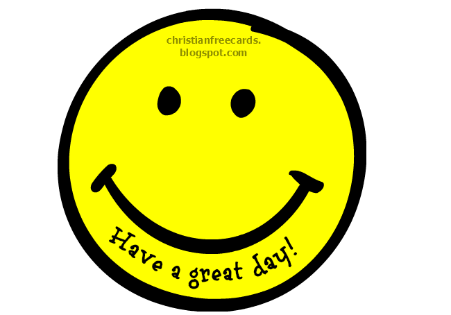 Have a Great day with God's blessings. free christian card happy face, God bless you, free christian quotes for friends, family, have a nice day, lovely day. Good day. free christian images.