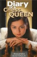 Diary of a Chess Queen, alexandra kosteniuk