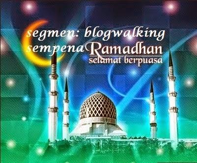 Segmen Blogwalking Sempena Ramadhan 1435H