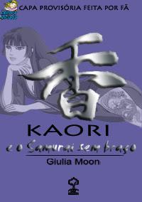 Novidades sobre Kaori e o Samurai Sem Braço da Giulia Moon