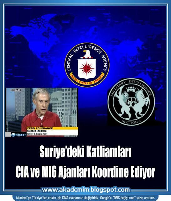 Suriye'deki Katliamları CIA ve MI6 Ajanları Koordine Ediyor