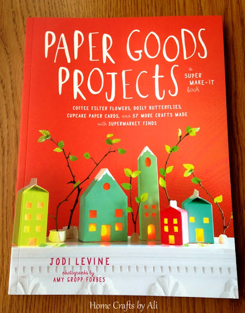 Paper Goods Projects - Book Review.  How to transform everyday objects into creative pieces.