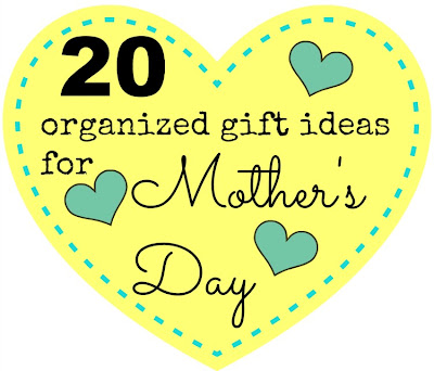 20 Organized Gift Ideas for Mother's Day