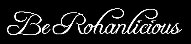 Be #Rohanlicious