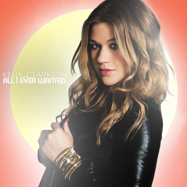 Kelly Clarkson - All I Ever Wanted Lyrics