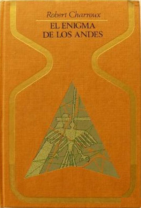 El Enigma de los Andes de Robert Charroux