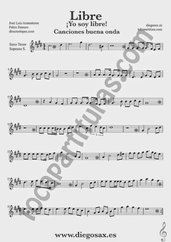 Partitura de Libre para Saxofón Tenor y Saxo Soprano Nino Bravo y El Chaval de la Peca  Sheet Music Soprano Sax Tenor Saxophone Music Score Yo soy libre