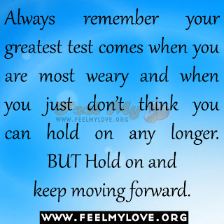 Always remember your greatest test