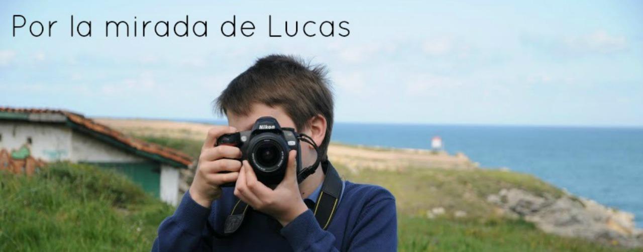 Por la mirada de Lucas
