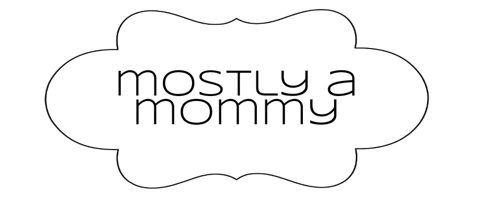 mostly a mommy
