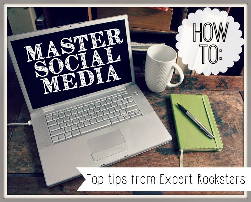 How to Master Social Media - top tips from Expert Rockstars