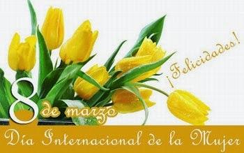 Feliz Dia de la Mujer, parte 5