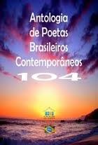 Poesia publicada na Antologia de Poetas Brasileiros Contemporâneos - Vol. 104 - Setembro de 2013