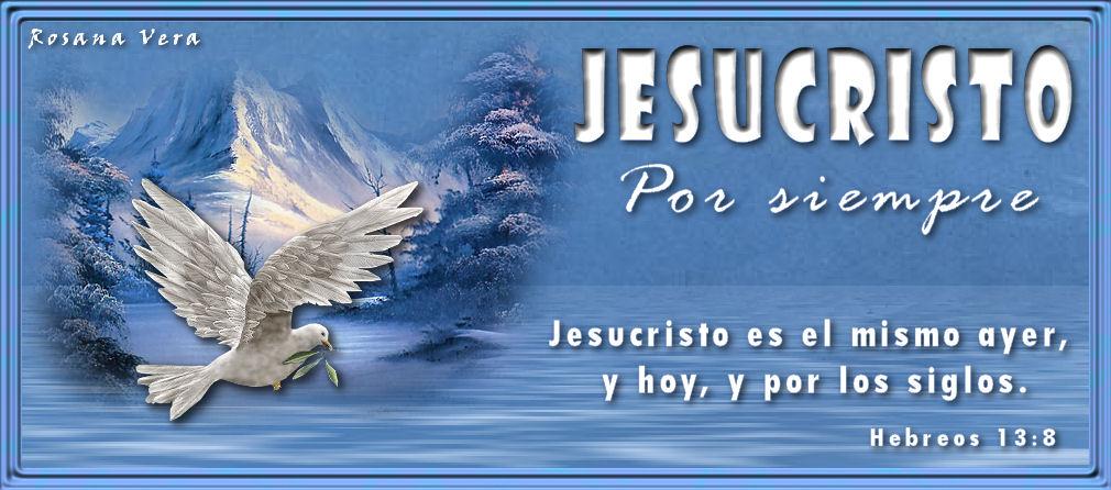 Jesucristo Por Siempre