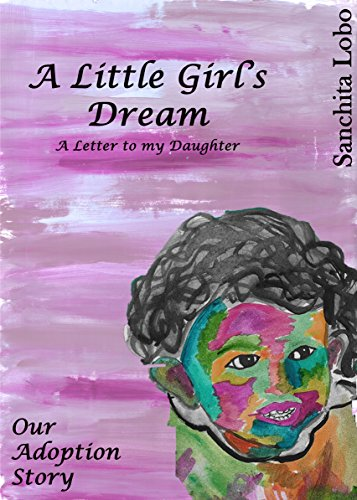 A Little Girl's Dream- A letter to my Daughter