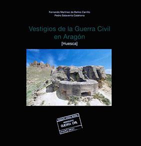 Vestigios de la Guerra Civil en Aragón (Huesca)