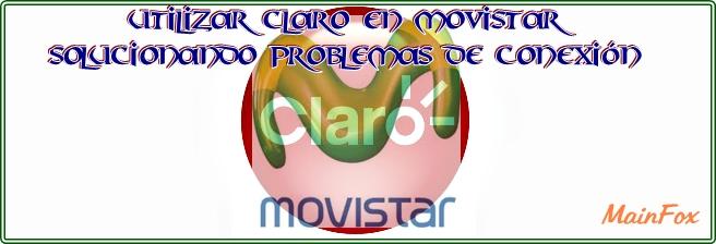 Cómo Usar Modem Claro en Movistar sin liberar