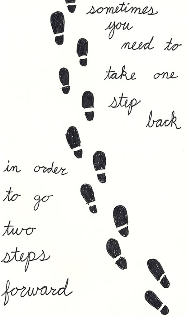 Taking Steps Back to Move Forward Taking a Step Back Can be Wise