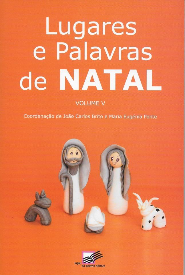 """PARTICIPAÇÃO NA ANTOLOGIA """"LUGARES E PALAVRAS DE NATAL"""" - VOLUME V - EDITORA LUGAR DA PALAVRA"""