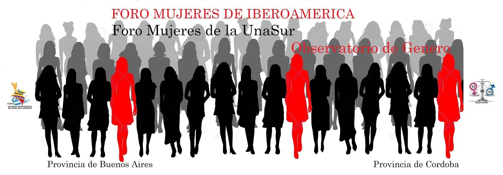 ASC - PBA  -  FORO Mujeres de Iberoamerica  -    FORO Mujeres UnaSur Observatorio de Genero