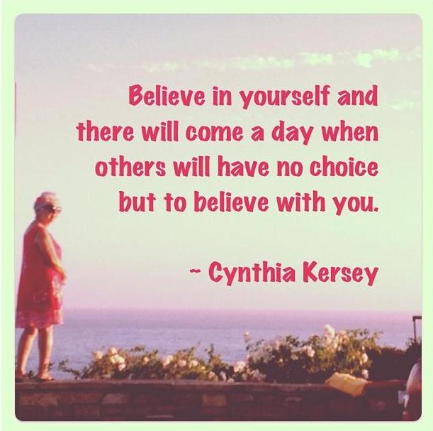 Believe In Yourself And There Will Come A Day When Others Will Have No  Choice But To Believe With You