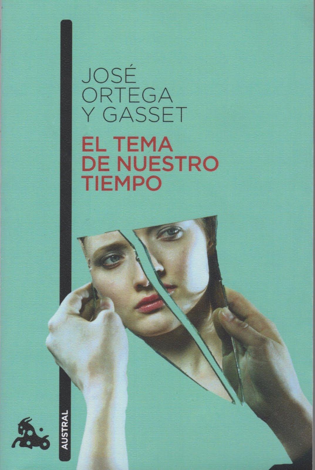 José Ortega y Gasset (El tema de nuestro tiempo