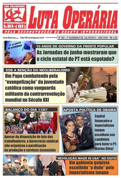 LEIA A EDIÇÃO DO JORNAL LUTA OPERÁRIA, Nº 262, 2ª QUINZENA DE JULHO/2013