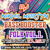 BASS BOOSTER FOLK VOL 1 DJ NIKHIL MARTYN