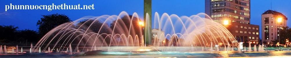 Phun nước nghệ thuật, nhạc nước, đài phun nước, nghệ thuật nước