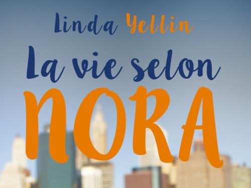 La vie selon Nora de Linda Yellin