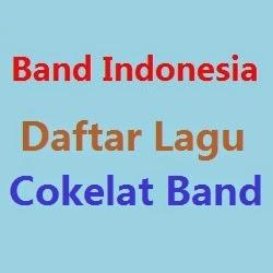 Daftar Lagu Cokelat Band Terbaru Terlengkap