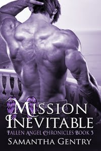 MISSION INEVITABLE book #3 Fallen Angel Chronicles Release Date: July 21, 2017