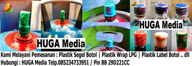 HUGA Media | Plastik Segel Botol | Plastik Segel LPG | Plastik Label Botol AMDK