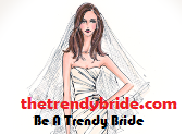 The Trendy Bride | Indian Wedding Blog | Bridal Blogs | Fashion Blog