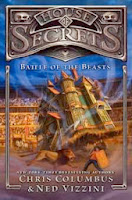 bookcover of BATTLE OF THE BEASTS (House of Secrets #2)   by Chris Columbus and Ned Vizzini