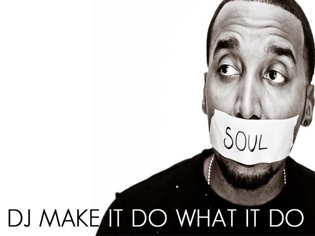 DJ MAKE IT DO WHAT IT DO