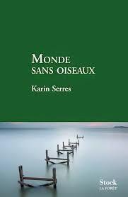 http://itzamna-librairie.blogspot.fr/2014/02/monde-sans-oiseaux-karin-serres.html
