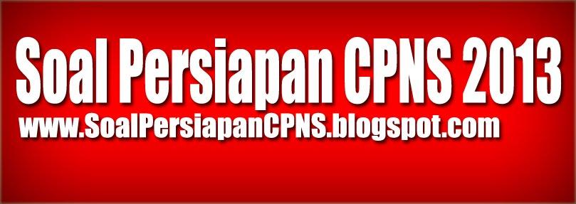 Soal Persiapan Ujian CPNS 2013|Download Soal CPNS 2013