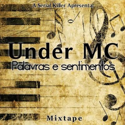 Mixtape:  Palavras e Sentimentos do Under Mc