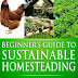 Beginner's Guide to Sustainable Homesteading - Free Kindle Non-Fiction