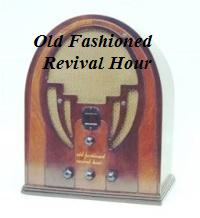 Old Fashioned Revival Hour