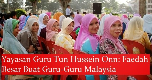 Rakyat Post Yayasan Guru Tun Hussein Onn Faedah Besar Buat Guru Guru Malaysia