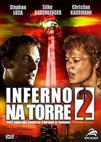 Inferno na Torre 2 – Dublado (2007)