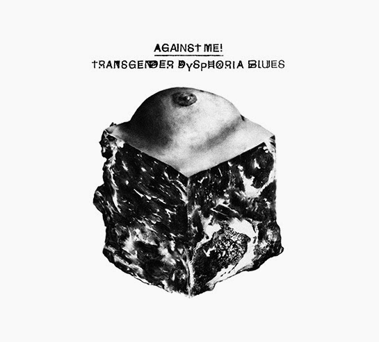 Transgender Dysphoria Blues (2014) - Against Me!