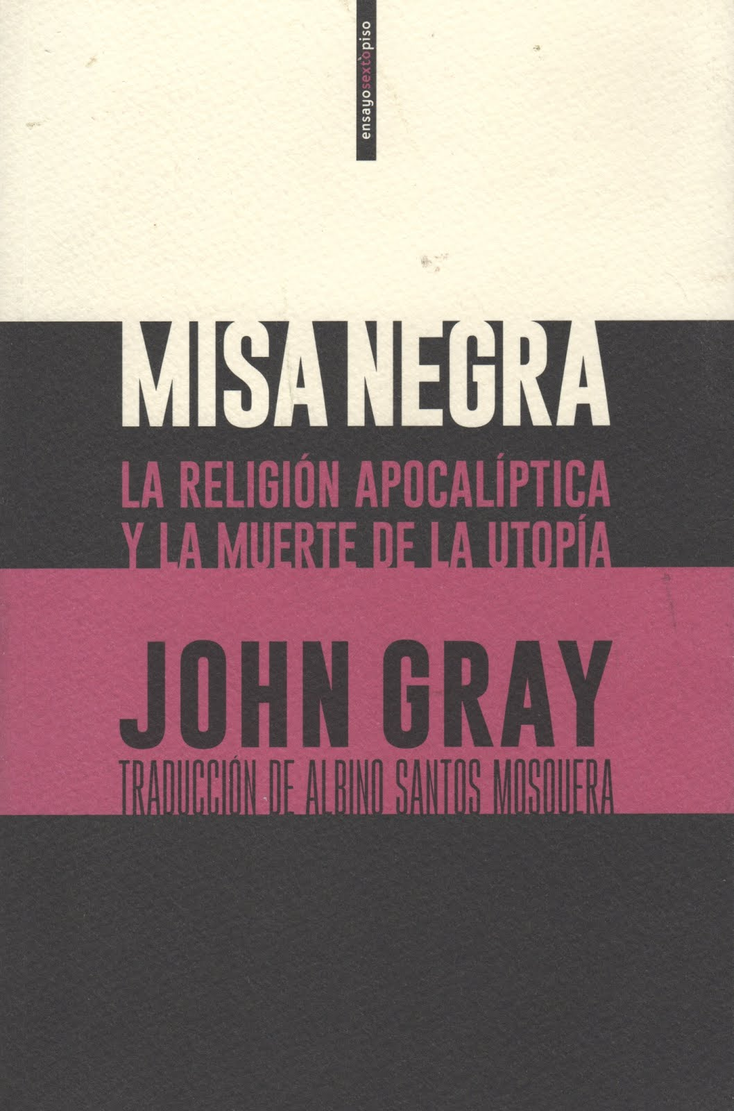 John Gray (Misa negra) La religión apocalíptica y la muerte de la utopía