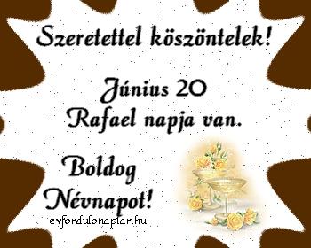 Június 20 - Rafael névnap